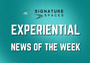 signature-experiential-news-of-the-week